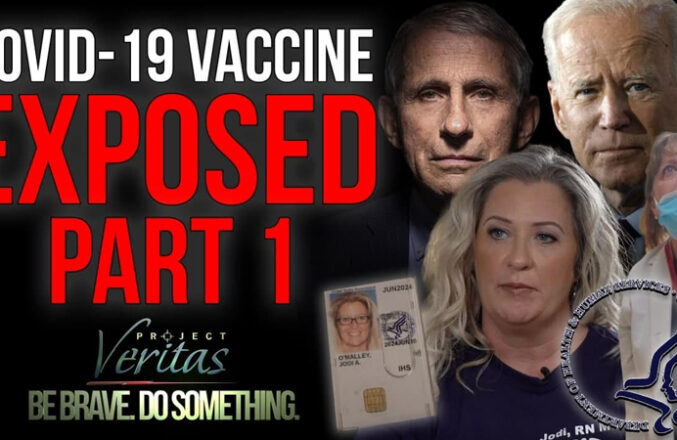 Project Veritas: Whistleblower Goes Public with Secret Recordings on Covid Vax: 'Government Shoves Adverse Effect Reporting Under the Mat'